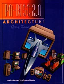 PA-RISC 2.0 Architecture Gerry Kane and Hewlett-Packard Professional Books