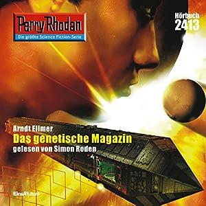 Das Genetische Magazin (Perry Rhodan 2413) Hörbuch