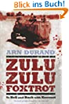 Zulu Zulu Foxtrot: To Hell and Back w...