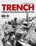 Trench: A History of Trench Warfare o...