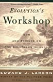 Evolution's Workshop - God And Science On The Galapagos Islands (0465038115) by Larson, Edward J.