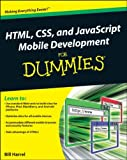HTML, CSS, and JavaScript Mobile Development For Dummies<sup>?</sup>