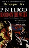 Blood on the Water Vampire Files #6 (044185947X) by Elrod, P.N.