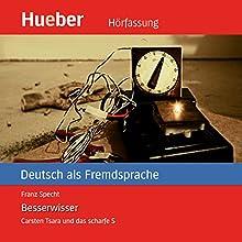 Besserwisser (Carsten Tsara - Deutsch als Fremdsprache) (       ungekürzt) von Franz Specht Gesprochen von: Crock Krumbiegel