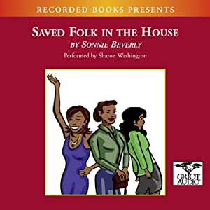 Saved Folk in the House | [Sonnie Beverly]