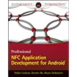 Professional NFC Application Development for Android by Vedat Coskun, Kerem Ok and Busra Ozdenizci  (Apr 22, 2013)