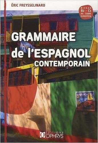 http://www.amazon.fr/Grammaire-lespagnol-Eric-Freysselinard/dp/2708014358
