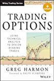 Trading Options, + Website: Using Technical Analysis to Design Winning Trades (Wiley Trading)