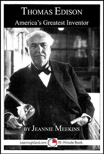 Jeannie Meekins - Thomas Edison: America's Greatest Inventor (15-Minute Books Book 625)