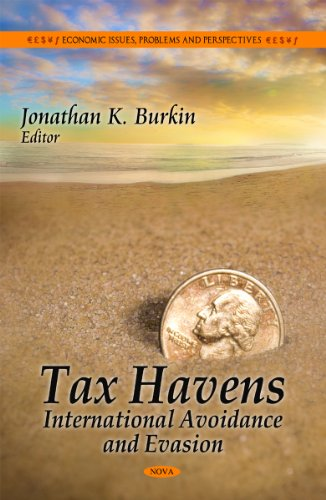 Tax Havens: International Avoidance and Evasion (Economic Issues, Problems and Perspectives / America in the 21st Century)