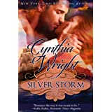 Silver Storm: A Raveneau/Beauvisage Family Historical Romance (Raveneau Novels Book 1) ~ Cynthia Wright