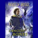 Dragon Bones: The Hurog Duology, Book 1 (       UNABRIDGED) by Patricia Briggs Narrated by Joe Manganiello