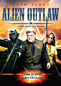 ALIEN OUTLAW: Double Feature - Alien Outlaw & Dark Power