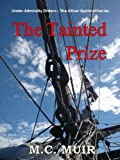 The Tainted Prize (Under Admiralty Orders - The Oliver Quintrell Series)