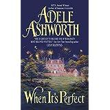 When It's Perfect (Avon Romantic Treasures) ~ Adele Ashworth