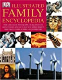 The Dorling Kindersley illustrated family encyclopedia