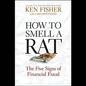 How to Smell a Rat: The Five Signs of Financial Fraud | [Ken Fisher, Lara W. Hoffmans]