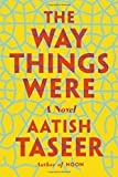 The Way Things Were: A Novel