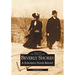 Beverly Shores: A Suburban Dunes Resort (Images of America)