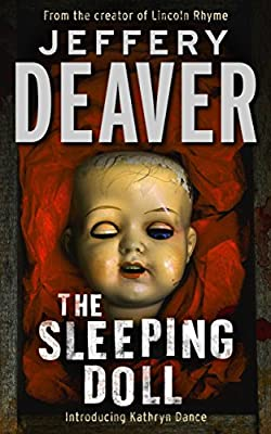 The Sleeping Doll: Kathryn Dance Book 1 (Kathryn Dance thrillers)