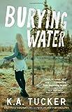 Burying Water: A Novel