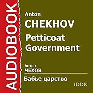 Petticoat Government [Russian Edition] | [Anton Chekhov]
