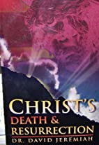 Christ's Death and Resurrection by Dr. David…