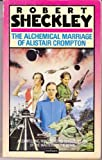 Alchemical Marriage of Alistair Crompton (0413597709) by Sheckley, Robert