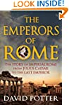 Emperors of Rome: The Story of Imperi...