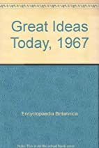 Great Ideas Today, 1967 by Encyclopaedia…