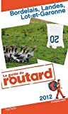 echange, troc Collectif - Guide du Routard Bordelais, Landes, Lot-et-Garonne 2012