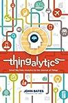 Thingalytics: Smart Big Data Analytic...