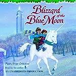 Magic Tree House #36: Blizzard of the Blue Moon | Mary Pope Osborne