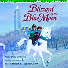 Magic Tree House #36: Blizzard of the Blue Moon Audiobook by Mary Pope Osborne Narrated by Mary Pope Osborne