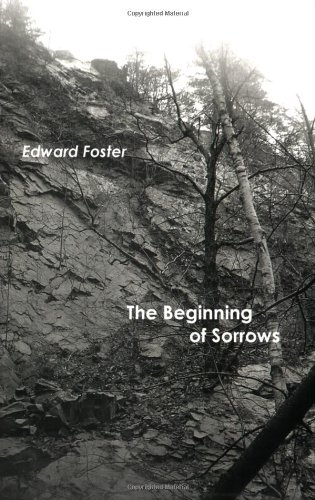 THE BEGINNING OF SORROWS, Foster, Edward