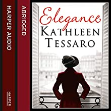 Elegance (       ABRIDGED) by Kathleen Tessaro Narrated by Elizabeth McGovern