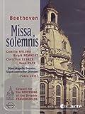 Beethoven - Missa Solemnis / Camilla Nylund, Birgit Remmert, Christian Elsner, Rene Pape, Fabio Luisi, Dresden
