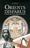 echange, troc Jacky Béna - Orients disparus : L'histoire des francs-maçons en Algérie