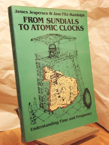 From Sundials to Atomic Clocks: Understanding Time and Frequency (Dover Pictorial Archives)