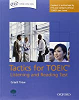 Tactics for TOEIC® Listening and Reading Test: Student's Book: Authorized by ETS, this course will help develop the necessary skills to do well in the TOEIC® Listening and Reading Test.