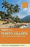 Fodor s Puerto Vallarta: with Guadalajara and Riviera Nayarit (Full-color Travel Guide)