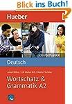 Deutsch �ben: Wortschatz & Grammatik A2