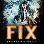 Fix: Mancer, Book 3 | Ferrett Steinmetz