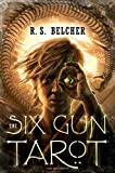 The Six-Gun Tarot by R. S. Belcher