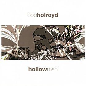 Bob Holroyd - Hollow Man