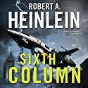 Sixth Column (       UNABRIDGED) by Robert A. Heinlein Narrated by Tom Weiner