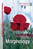 img - for Understanding Morphology (Understanding Language) 2nd edition by Haspelmath, Martin, Andrea Sims (2010) Paperback book / textbook / text book