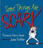 Some Things Are Scary [ SOME THINGS ARE SCARY BY Heide, Florence Parry ( Author ) Jul-12-2011