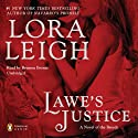 Lawe's Justice (       UNABRIDGED) by Lora Leigh Narrated by Briana Bronte