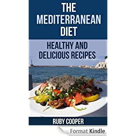 The Mediterranean Diet  (mediterranean diet) (mediterranean cooking) Healthy (mediterranean cookbook) Healthy: Healthy and Delicious  Recipes (cookbooks Book 8) (English Edition)